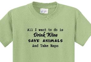 All I want to do is Drink Wine Save Animals and Take Naps